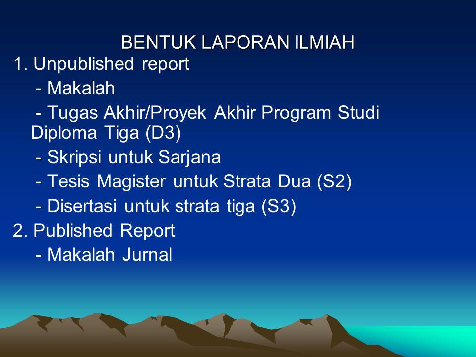 BENTUK LAPORAN ILMIAH 1. Unpublished report. - Makalah. - Tugas Akhir/Proyek Akhir Program Studi Diploma Tiga (D3)