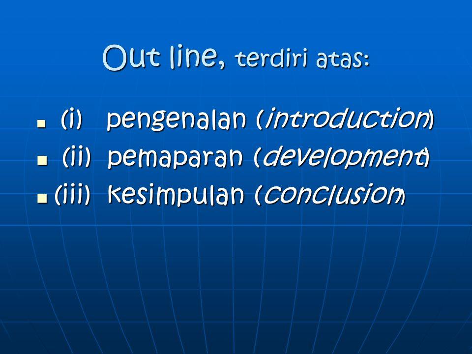 Out line, terdiri atas: (ii) pemaparan (development)