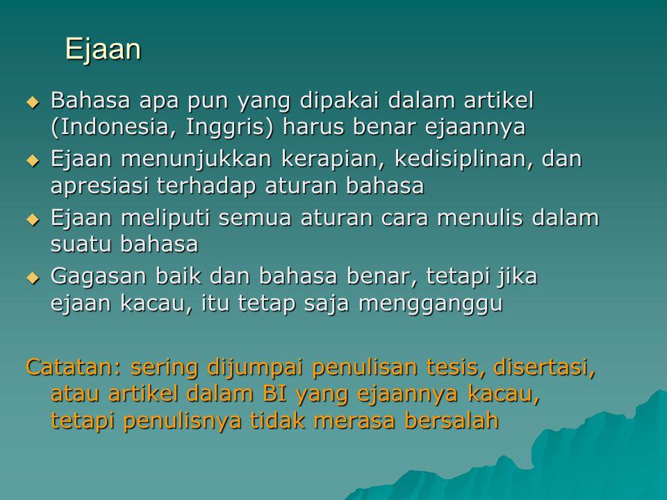 Ejaan Bahasa apa pun yang dipakai dalam artikel (Indonesia, Inggris) harus benar ejaannya.