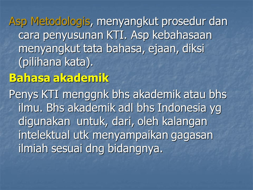 Asp Metodologis, menyangkut prosedur dan cara penyusunan KTI