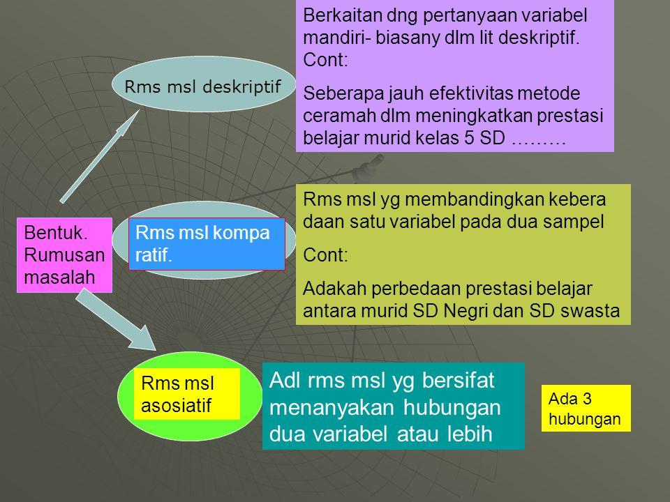 Adl rms msl yg bersifat menanyakan hubungan dua variabel atau lebih
