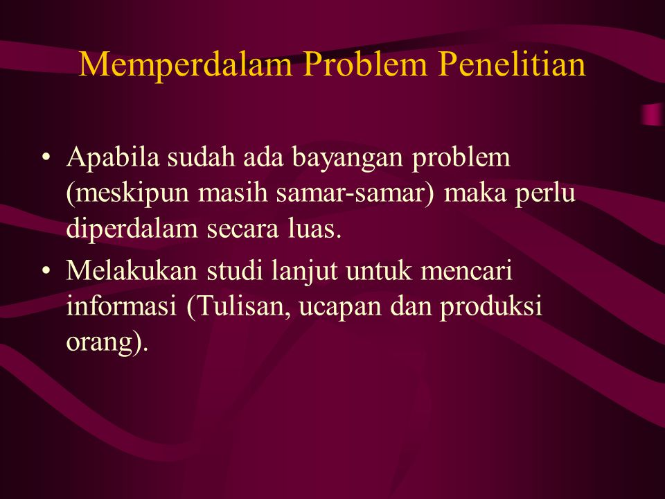 Memperdalam Problem Penelitian