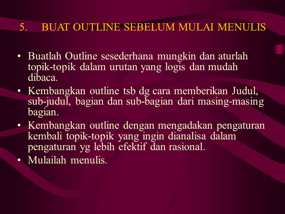 5. BUAT OUTLINE SEBELUM MULAI MENULIS