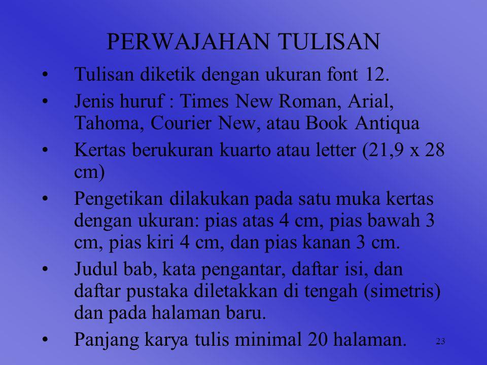 PERWAJAHAN TULISAN Tulisan diketik dengan ukuran font 12.