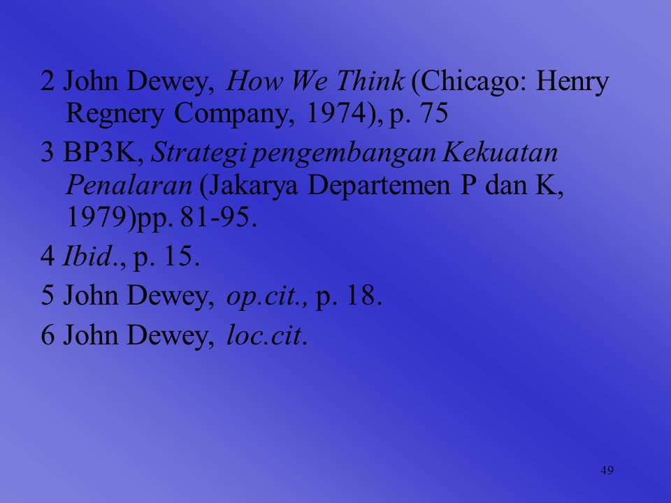2 John Dewey, How We Think (Chicago: Henry Regnery Company, 1974), p