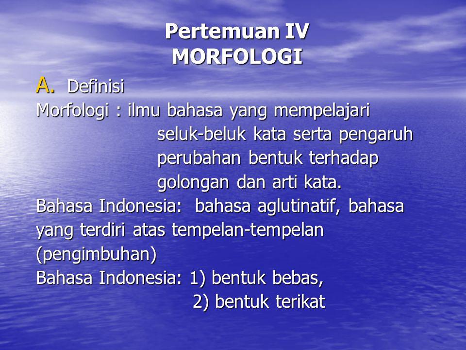 Pertemuan IV MORFOLOGI