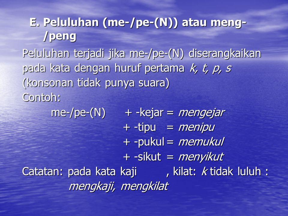 E. Peluluhan (me-/pe-(N)) atau meng- /peng