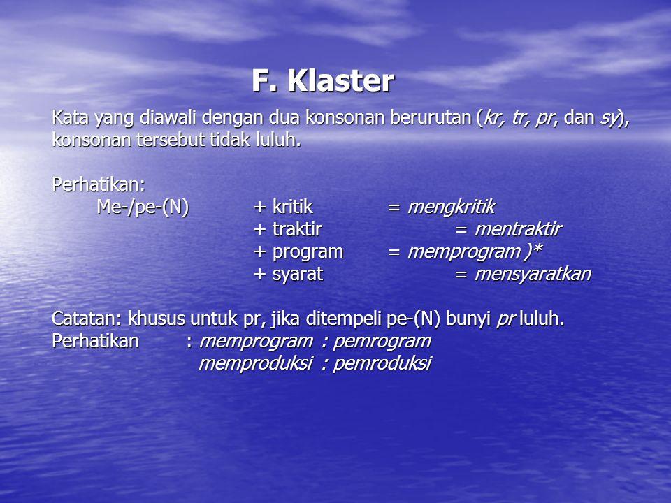 F. Klaster Kata yang diawali dengan dua konsonan berurutan (kr, tr, pr, dan sy), konsonan tersebut tidak luluh.