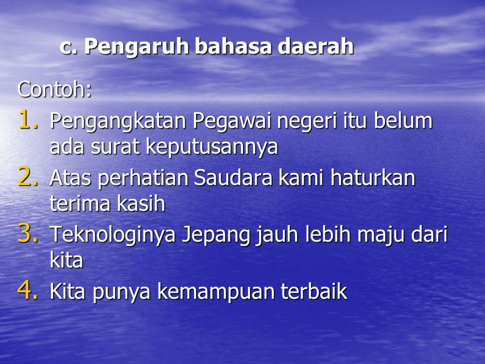 c. Pengaruh bahasa daerah