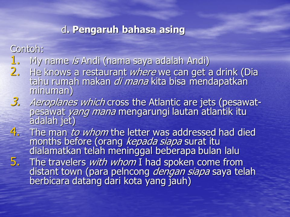 d. Pengaruh bahasa asing