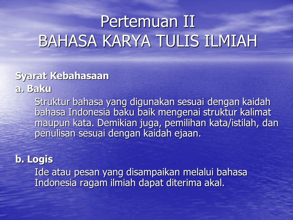 Pertemuan II BAHASA KARYA TULIS ILMIAH