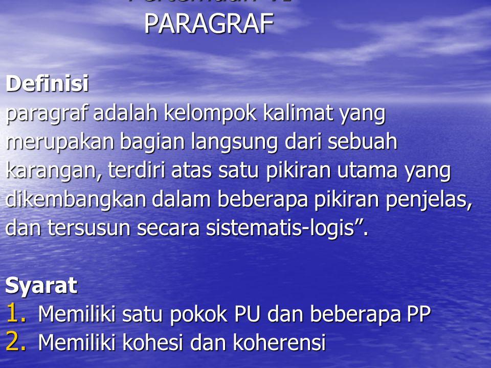 Pertemuan VI PARAGRAF Definisi paragraf adalah kelompok kalimat yang