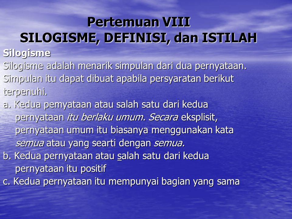 Pertemuan VIII SILOGISME, DEFINISI, dan ISTILAH