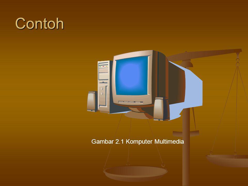Contoh Gambar 2.1 Komputer Multimedia