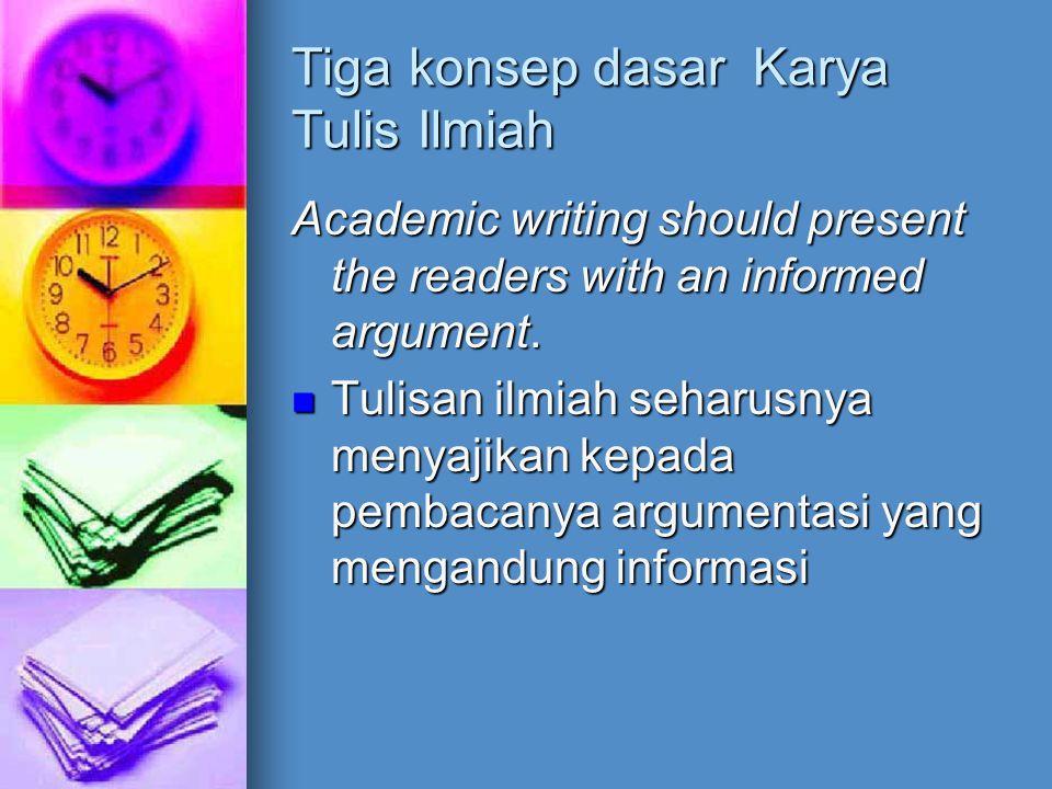 Tiga konsep dasar Karya Tulis Ilmiah