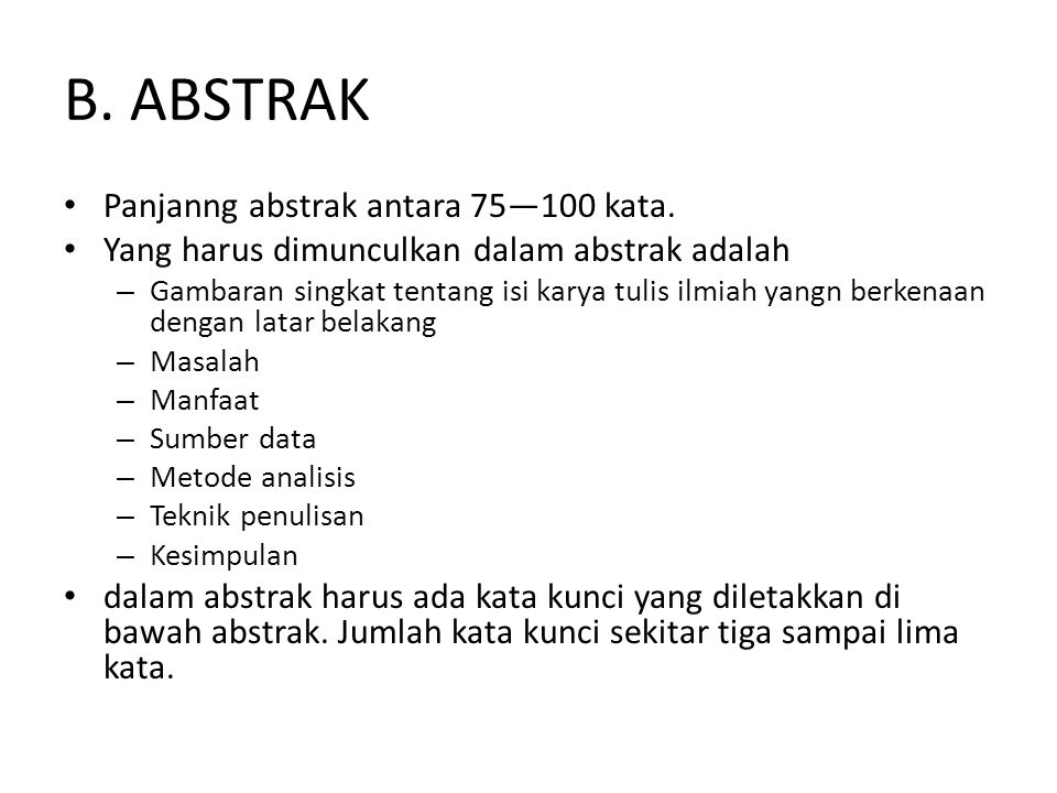 B. ABSTRAK Panjanng abstrak antara 75—100 kata.