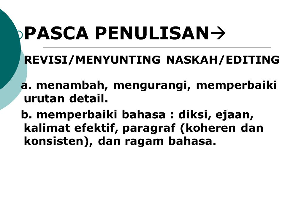 PASCA PENULISAN REVISI/MENYUNTING NASKAH/EDITING