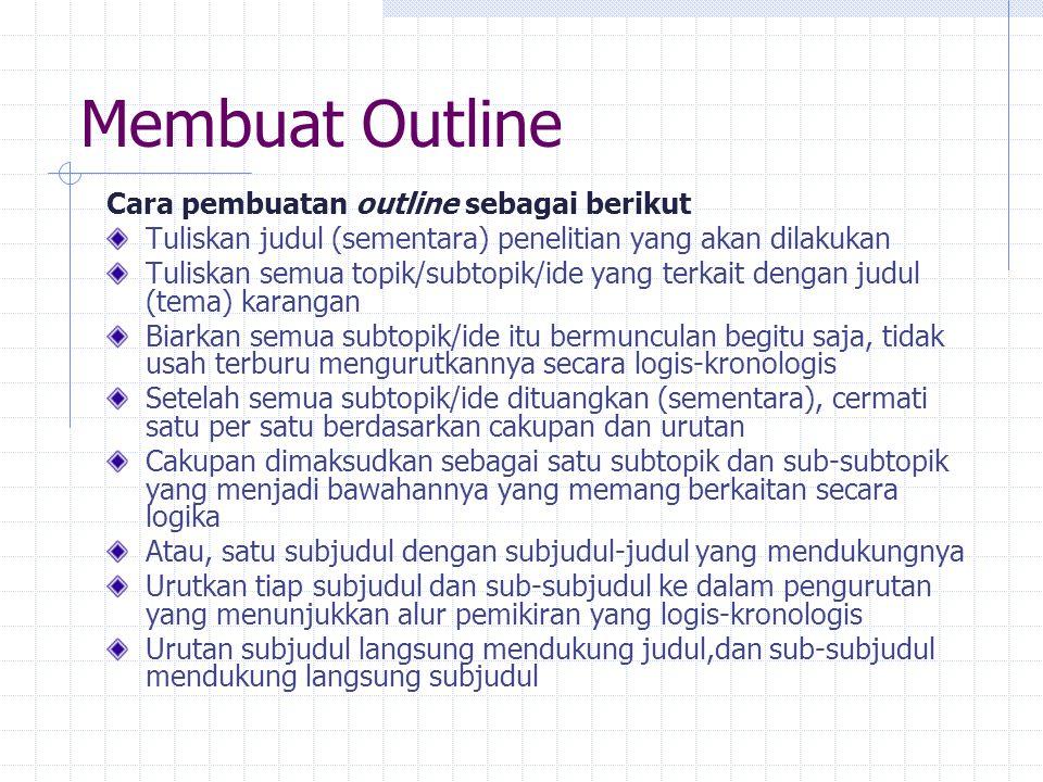 Membuat Outline Cara pembuatan outline sebagai berikut