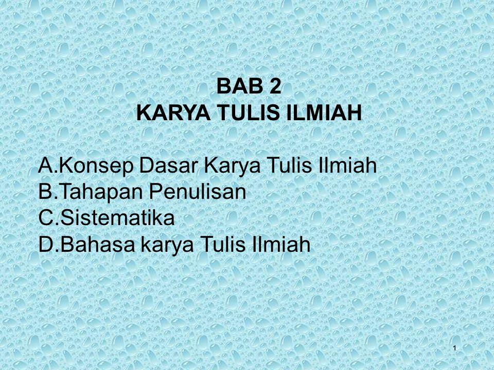 BAB 2 KARYA TULIS ILMIAH. Konsep Dasar Karya Tulis Ilmiah.