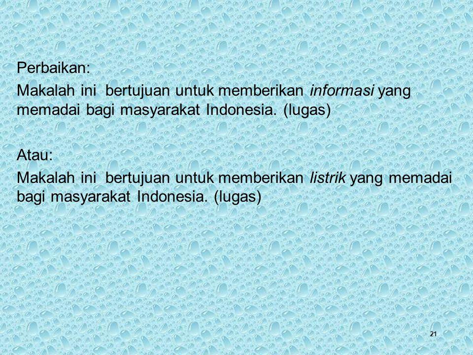 Perbaikan: Makalah ini bertujuan untuk memberikan informasi yang memadai bagi masyarakat Indonesia. (lugas)