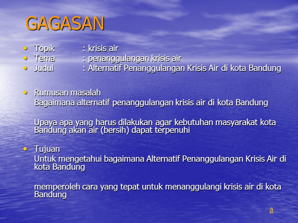 GAGASAN Topik : krisis air Tema : penanggulangan krisis air