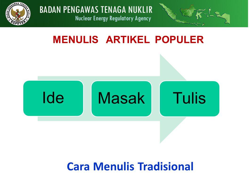 MENULIS ARTIKEL POPULER Cara Menulis Tradisional