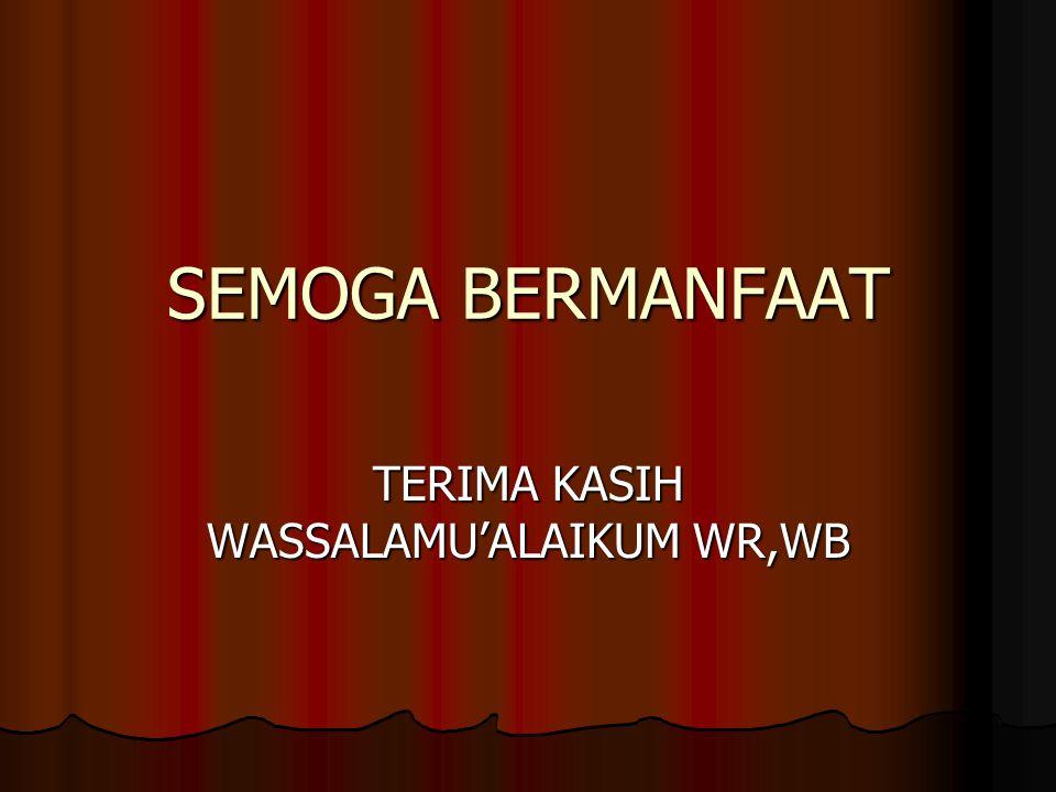 TERIMA KASIH WASSALAMU'ALAIKUM WR,WB