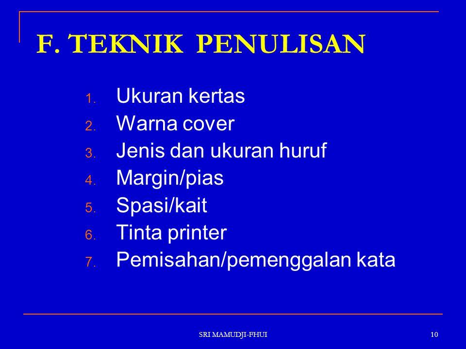 F. TEKNIK PENULISAN Ukuran kertas Warna cover Jenis dan ukuran huruf