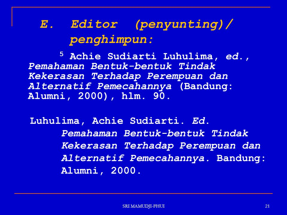 E. Editor (penyunting)/ penghimpun: