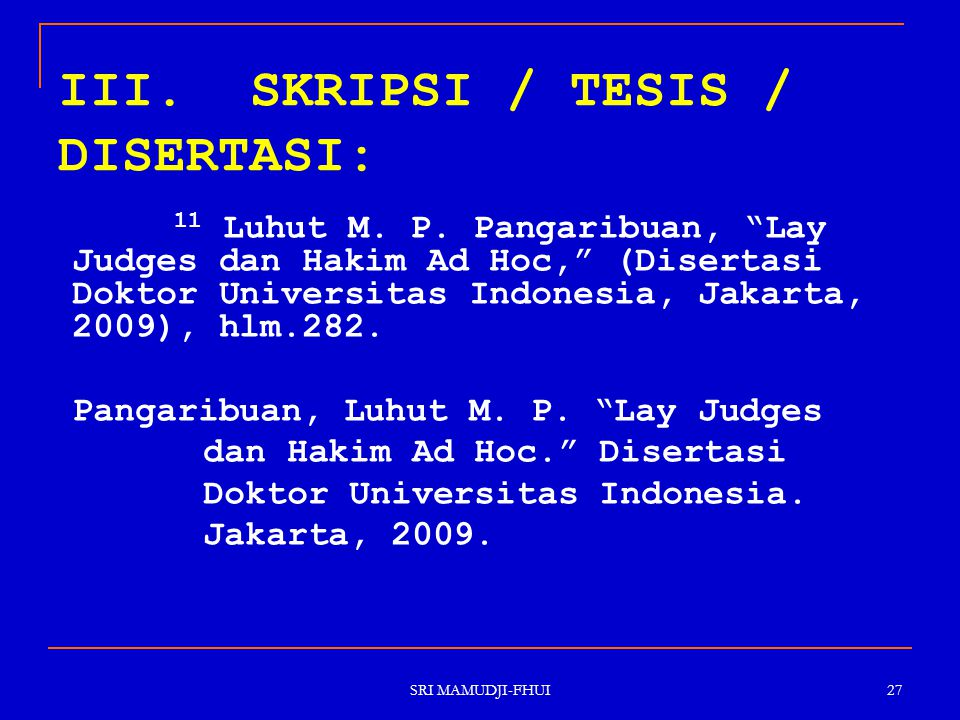 III. SKRIPSI / TESIS / DISERTASI: