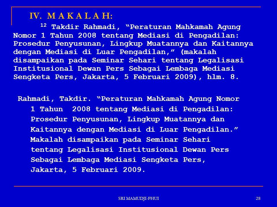 IV. M A K A L A H: Rahmadi, Takdir. Peraturan Mahkamah Agung Nomor