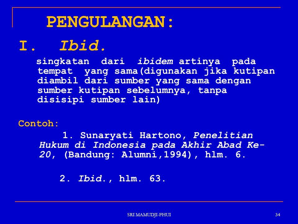 PENGULANGAN: I. Ibid.