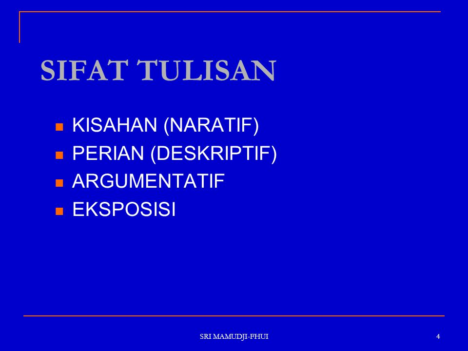SIFAT TULISAN KISAHAN (NARATIF) PERIAN (DESKRIPTIF) ARGUMENTATIF