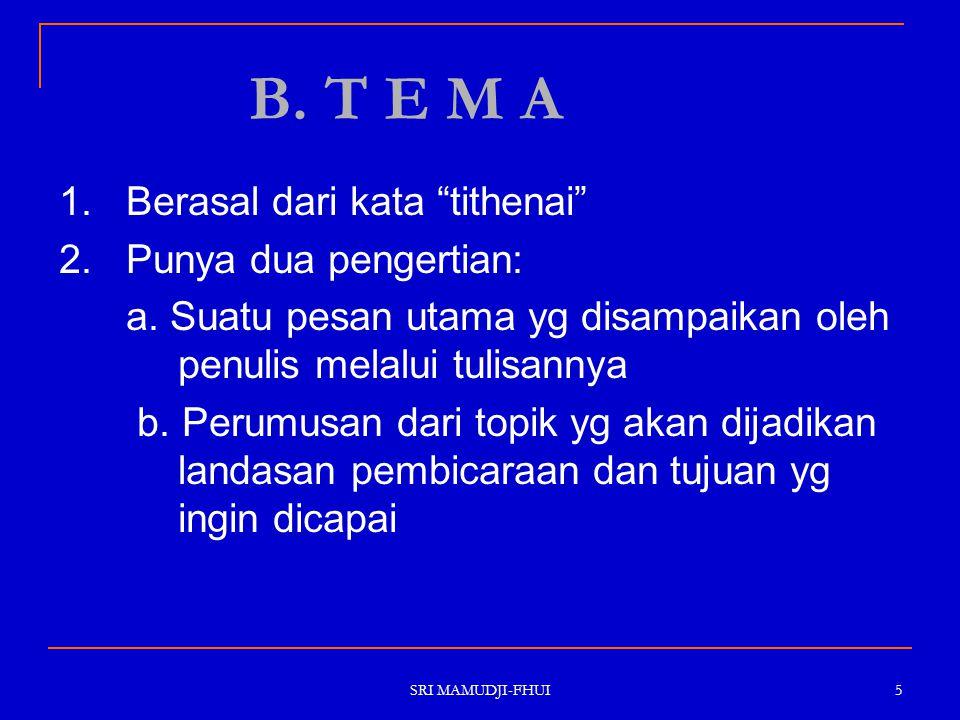 B. T E M A 1. Berasal dari kata tithenai 2. Punya dua pengertian: