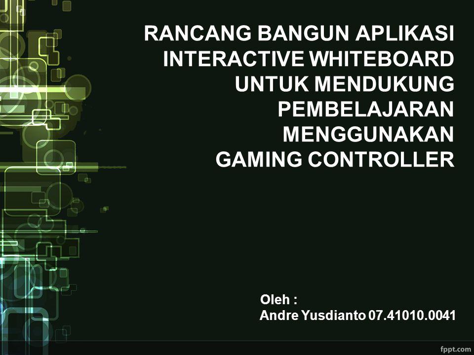 RANCANG BANGUN APLIKASI interactive whiteboard untuk mendukung pembelajaran menggunakan gaming controller