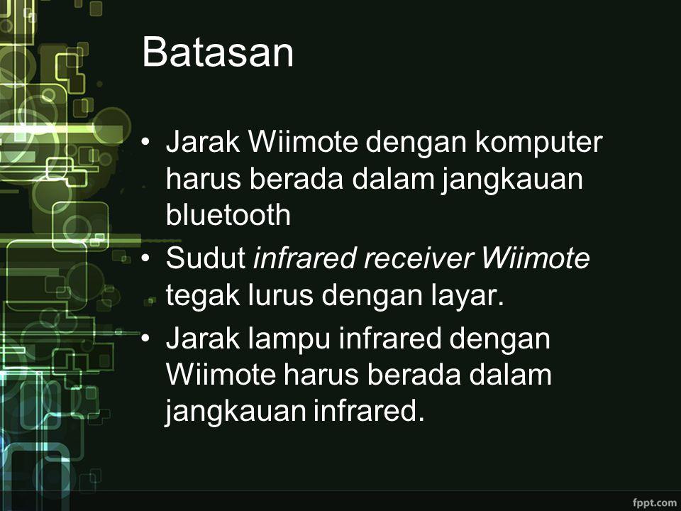 Batasan Jarak Wiimote dengan komputer harus berada dalam jangkauan bluetooth. Sudut infrared receiver Wiimote tegak lurus dengan layar.