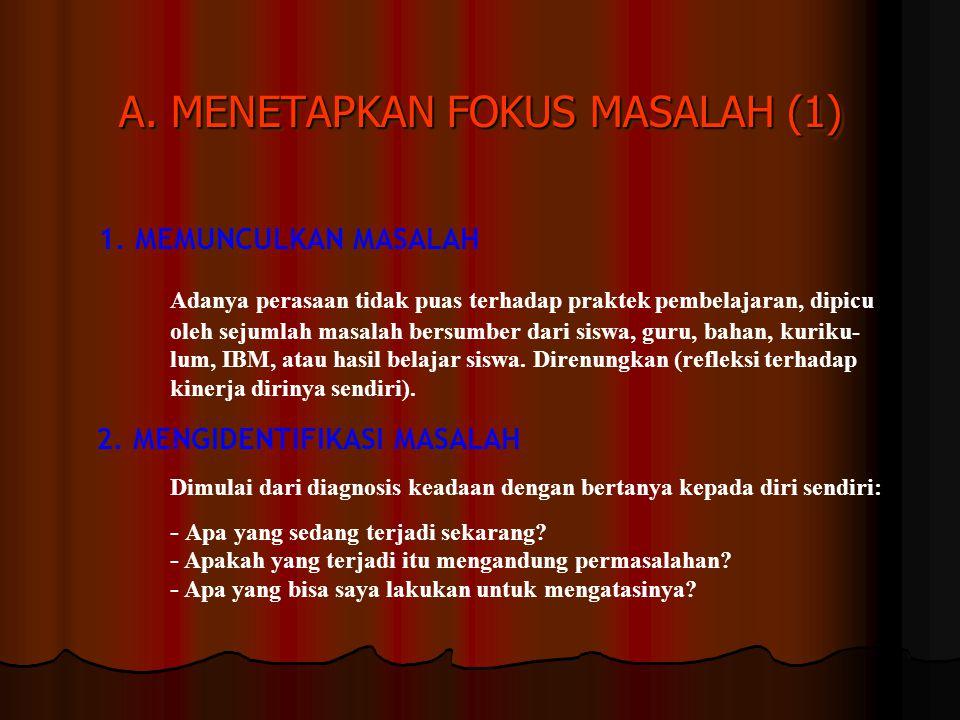 A. MENETAPKAN FOKUS MASALAH (1)