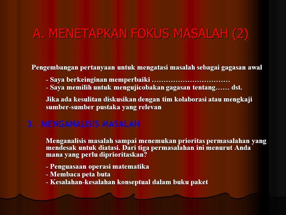 A. MENETAPKAN FOKUS MASALAH (2)