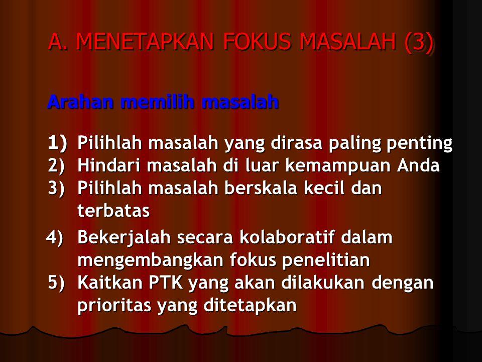 A. MENETAPKAN FOKUS MASALAH (3)