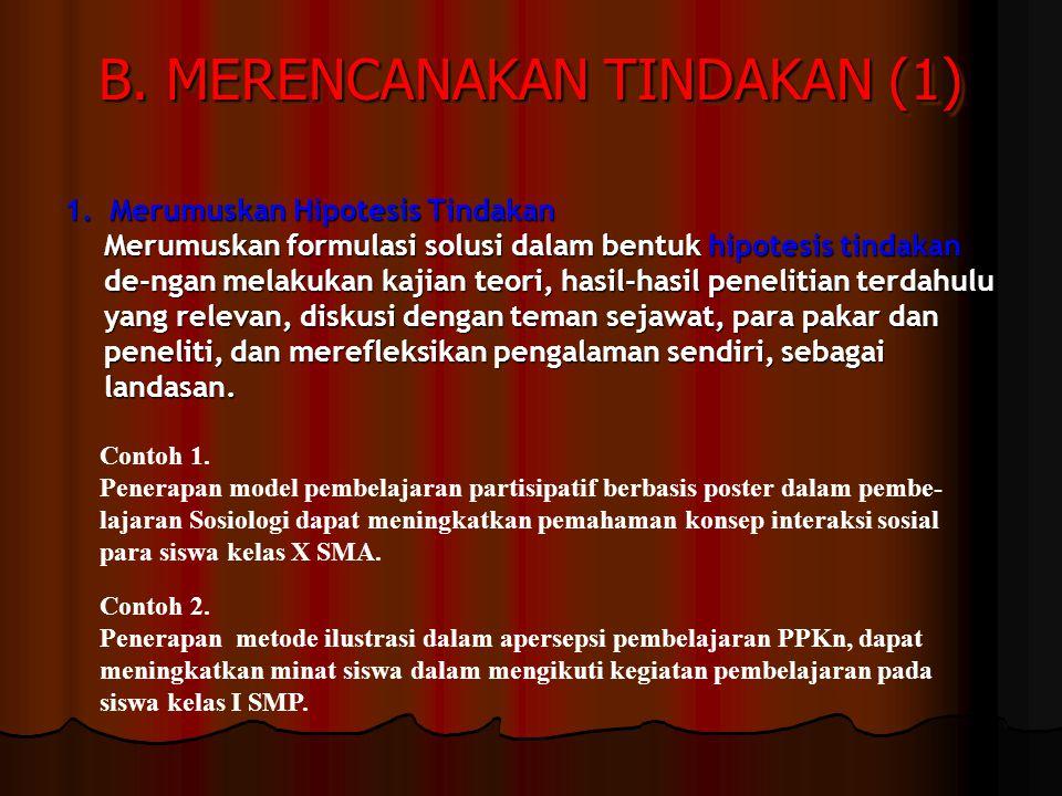 B. MERENCANAKAN TINDAKAN (1)