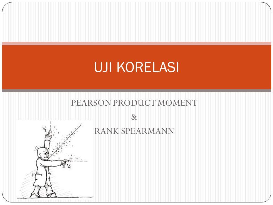 PEARSON PRODUCT MOMENT & RANK SPEARMANN