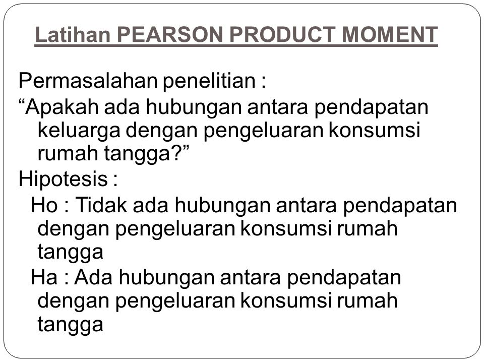 Latihan PEARSON PRODUCT MOMENT