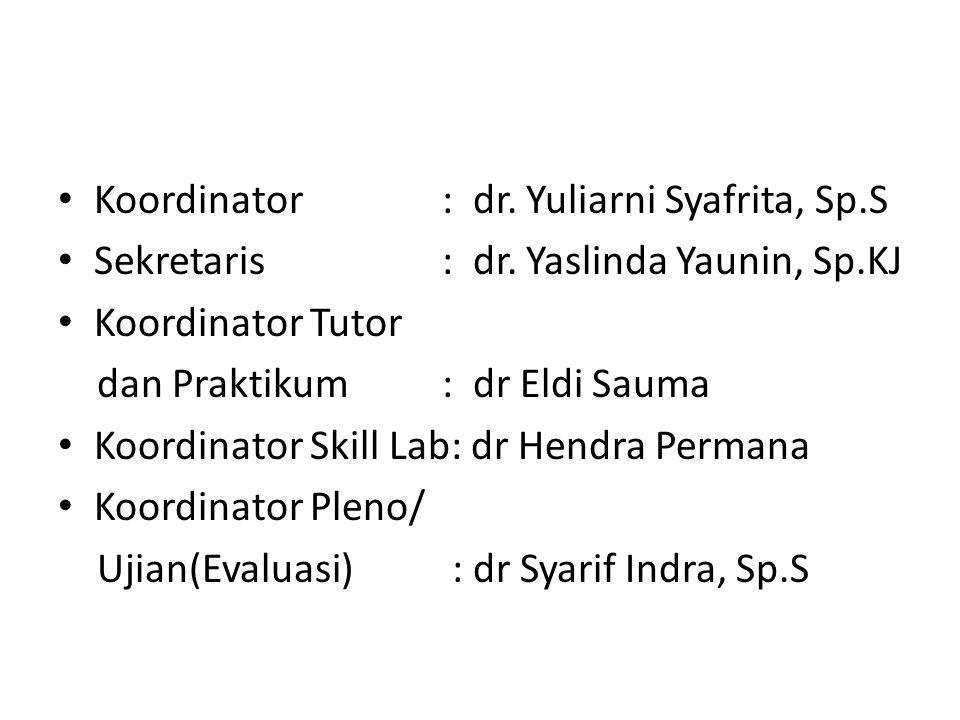 Koordinator : dr. Yuliarni Syafrita, Sp.S