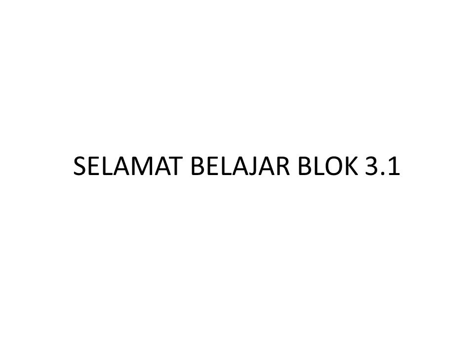 SELAMAT BELAJAR BLOK 3.1