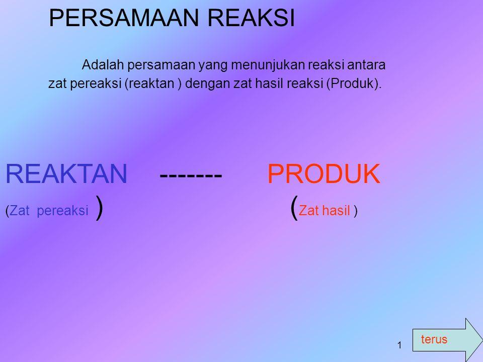 REAKTAN ------- PRODUK