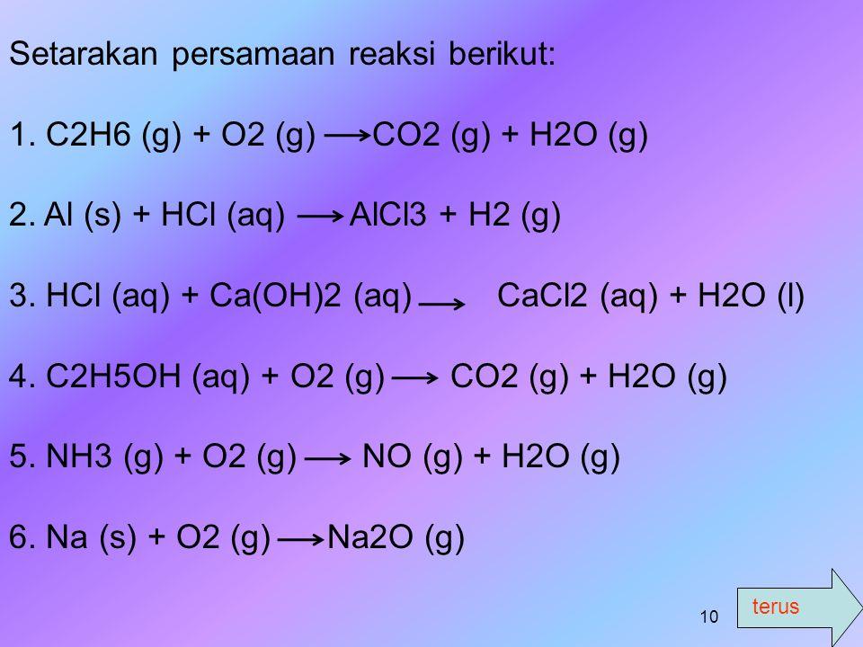 Setarakan persamaan reaksi berikut: