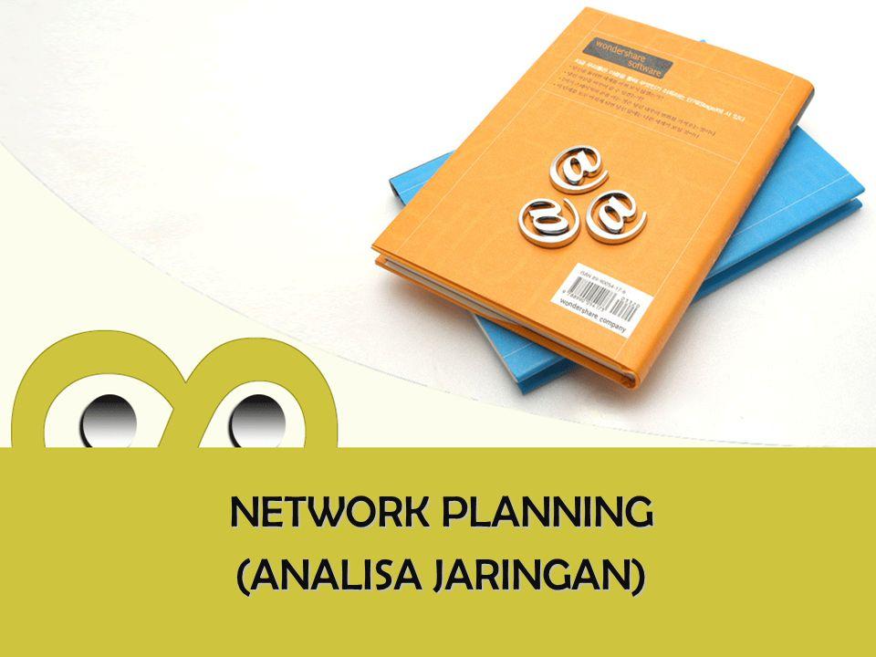 NETWORK PLANNING (ANALISA JARINGAN)