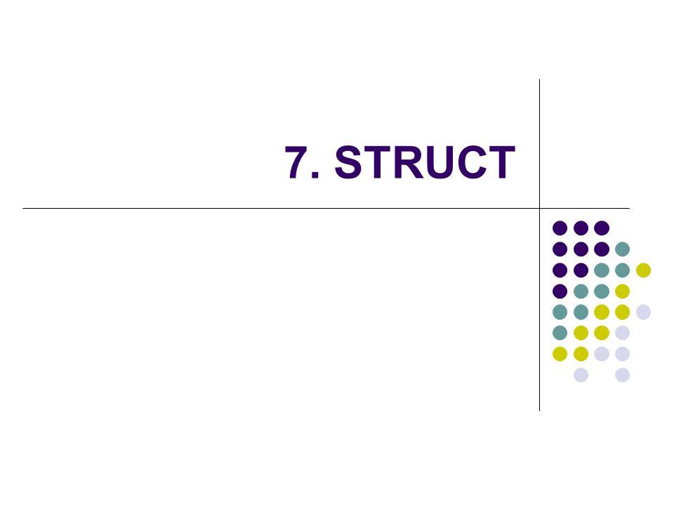 7. STRUCT