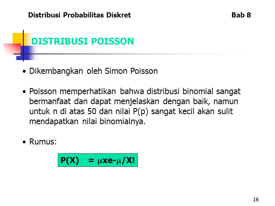 DISTRIBUSI POISSON Dikembangkan oleh Simon Poisson