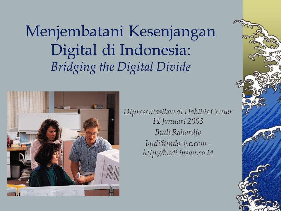 Menjembatani Kesenjangan Digital di Indonesia: Bridging the Digital Divide